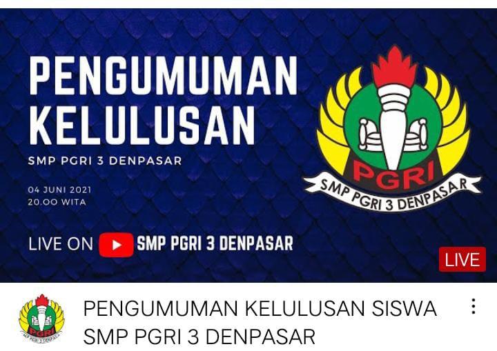 PENGUMUMAN kelulusan siswa kelas IX SMP PGRI 3 Denpasar melalui Chanel Youtube SMP PGRI 3 Denpasar, Jumat (4/6) malam. Foto: ist